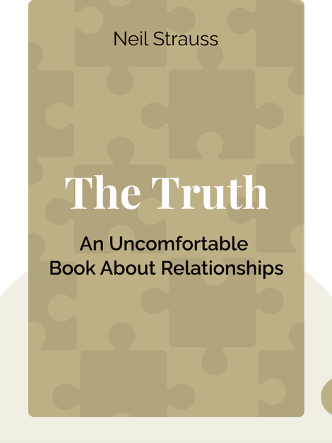 The Truth: An Uncomfortable Book About Relationships von Neil Strauss