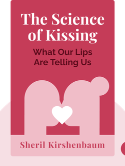 The Science of Kissing: What Our Lips Are Telling Us by Sheril Kirshenbaum