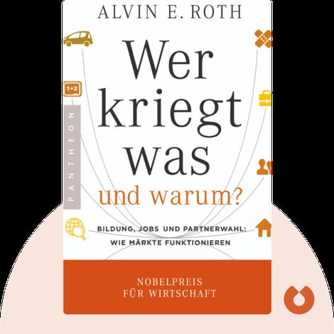 Wer kriegt was – und warum? von Alvin Roth