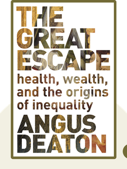 The Great Escape: Health, Wealth and the Origin of Inequality by Angus Deaton