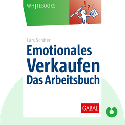 Emotionales Verkaufen: Was Ihre Kunden WIRKLICH wollen von Lars Schäfer