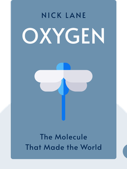 Oxygen: The Molecule That Made the World von Nick Lane