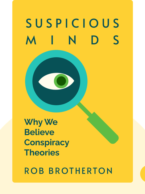 Suspicious Minds: Why We Believe Conspiracy Theories von Rob Brotherton