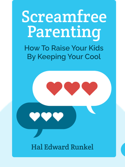 Screamfree Parenting: The Revolutionary Approach to Raising Your Kids by Keeping Your Cool von Hal Edward Runkel