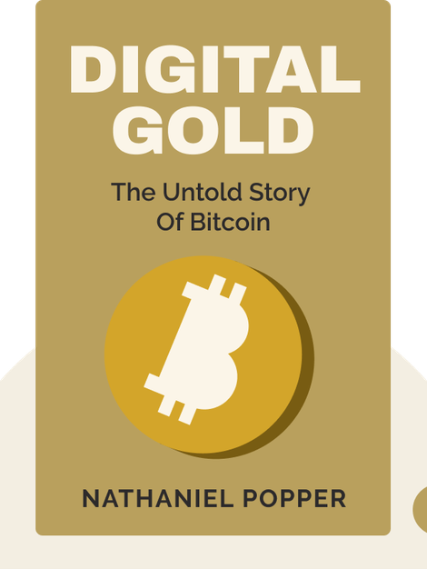 Digital Gold: The Untold Story of Bitcoin by Nathaniel Popper
