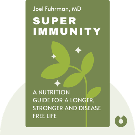 Super Immunity by Joel Fuhrman, MD