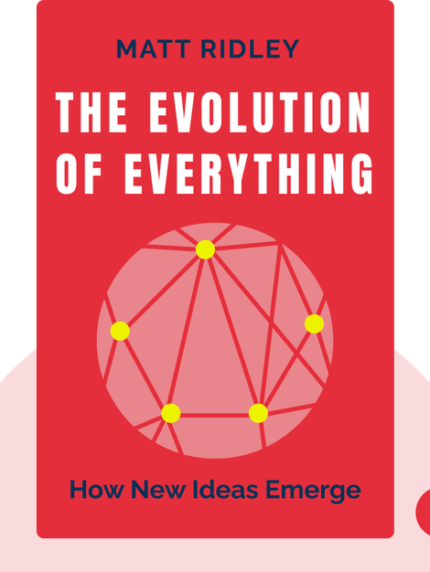The Evolution of Everything: How New Ideas Emerge by Matt Ridley