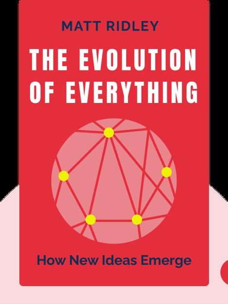 The Evolution of Everything: How New Ideas Emerge von Matt Ridley