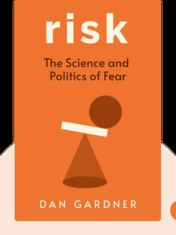 Risk: The Science and Politics of Fear von Dan Gardner