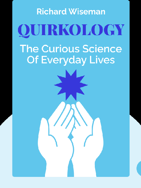 Quirkology: The Curious Science of Everyday Lives von Richard Wiseman