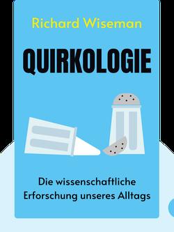 Quirkologie: Die wissenschaftliche Erforschung unseres Alltags by Richard Wiseman