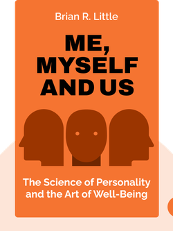 Me, Myself and Us: The Science of Personality and the Art of Well-Being von Brian R. Little