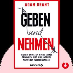 Geben und Nehmen: Erfolgreich sein zum Vorteil aller by Adam Grant