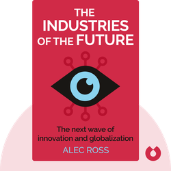 The Industries of the Future: The next wave of innovation and globalization von Alec Ross