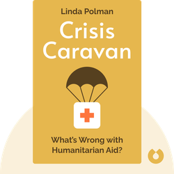 Crisis Caravan: What's Wrong with Humanitarian Aid? by Linda Polman