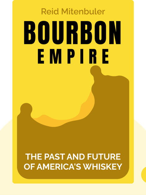 Bourbon Empire: The Past and Future of America's Whiskey von Reid Mitenbuler