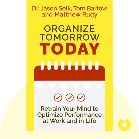 Organize Tomorrow Today by Dr. Jason Selk, Tom Bartow and Matthew Rudy