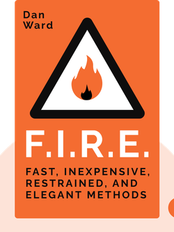 F.I.R.E.: How Fast, Inexpensive, Restrained, and Elegant Methods Ignite Innovation von Dan Ward
