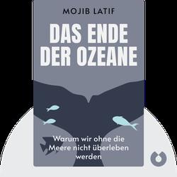 Das Ende der Ozeane: Warum wir ohne die Meere nicht überleben werden von Mojib Latif