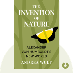 The Invention of Nature: Alexander von Humboldt's New World by Andrea Wulf