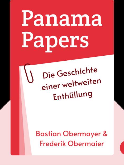 Panama Papers: Die Geschichte einer weltweiten Enthüllung von Bastian Obermayer & Frederik Obermaier