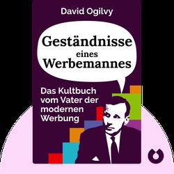 Geständnisse eines Werbemannes: Das Kultbuch vom Vater der modernen Werbung von David Ogilvy