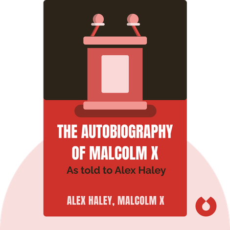 The Autobiography of Malcolm X by Alex Haley, Malcolm X