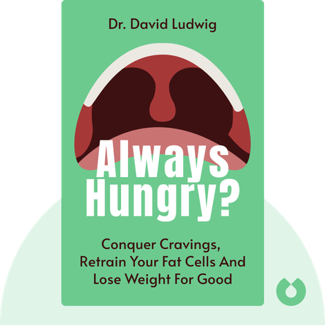 Always Hungry? by Dr. David Ludwig