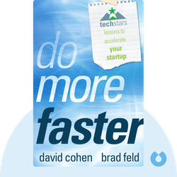 Do More Faster: Techstars Lessons to Accelerate Your Startup by David Cohen and Brad Feld