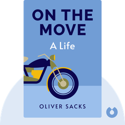 On the Move : A Life by Oliver Sacks