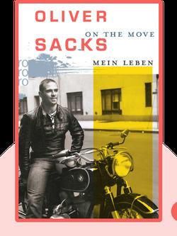 On the Move: Mein Leben von Oliver Sacks