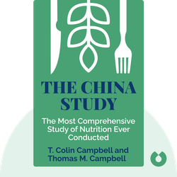 The China Study: The Most Comprehensive Study of Nutrition Ever Conducted and the Startling Implications for Diet, Weight Loss and Long-Term Health von T. Colin Campbell and Thomas M. Campbell