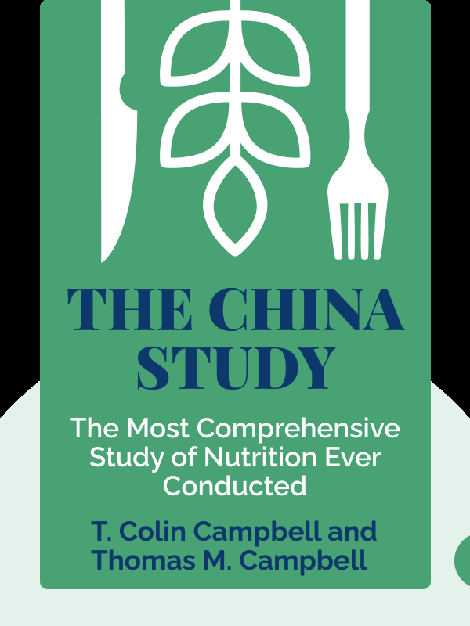 The China Study: The Most Comprehensive Study of Nutrition Ever Conducted and the Startling Implications for Diet, Weight Loss and Long-Term Health by T. Colin Campbell and Thomas M. Campbell
