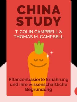 China Study: Pflanzenbasierte Ernährung und ihre wissenschaftliche Begründung von T. Colin Campbell & Thomas M. Campbell