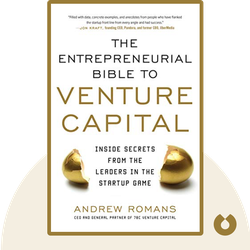 The Entrepreneurial Bible to Venture Capital: Inside Secrets from the Leaders in the Start-up Game by Andrew Romans