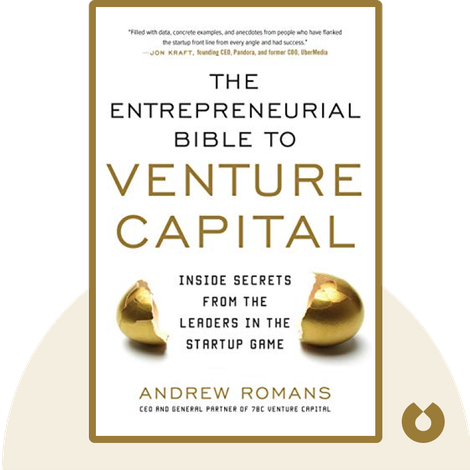 The Entrepreneurial Bible to Venture Capital by Andrew Romans