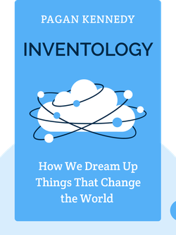 Inventology: How We Dream Up Things That Change the World by Pagan Kennedy