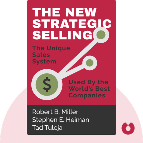 The New Strategic Selling by Robert B. Miller, Stephen E. Heiman, Tad Tuleja