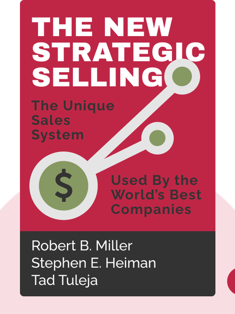 The New Strategic Selling: The Unique Sales System Proven Successful By the World's Best Companies von Robert B. Miller, Stephen E. Heiman, Tad Tuleja