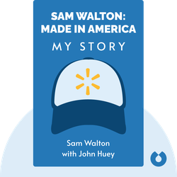 Sam Walton: Made in America: My Story by Sam Walton with John Huey