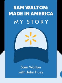 Sam Walton: Made in America: My Story by Sam Walton with John Huey