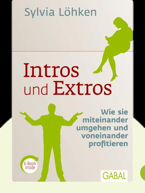 Intros und Extros: Wie sie miteinander umgehen und voneinander profitieren by Sylvia Löhken