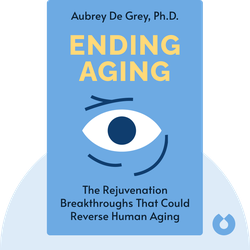 Ending Aging: The Rejuvenation Breakthroughs That Could Reverse Human Aging in Our Lifetime von Aubrey de Grey, Ph.D.