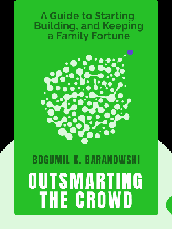 Outsmarting the Crowd: A Value Investor's Guide to Starting, Building, and Keeping a Family Fortune von Bogumil K. Baranowski