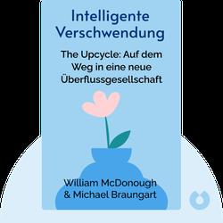 Intelligente Verschwendung: The Upcycle: Auf dem Weg in eine neue Überflussgesellschaft by William McDonough & Michael Braungart