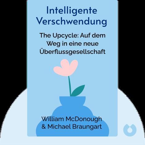 Intelligente Verschwendung von William McDonough & Michael Braungart
