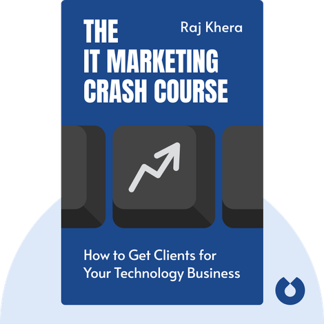 The IT Marketing Crash Course by Raj Khera