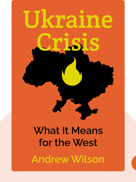 Ukraine Crisis: What It Means for the West by Andrew Wilson