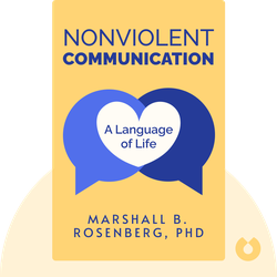 Nonviolent Communication: A Language of Life by Marshall B. Rosenberg, PhD