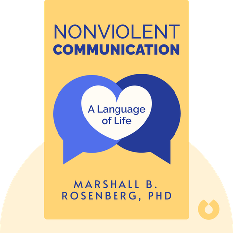 Nonviolent Communication von Marshall B. Rosenberg, PhD